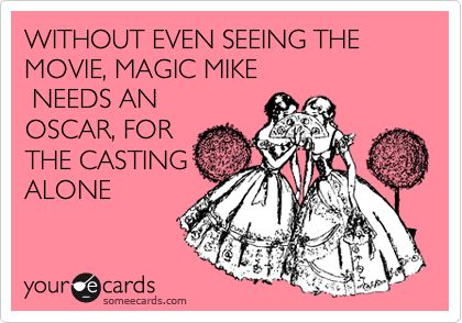 yup: Cant Wait, Yessss, Agre, Absolutely, Girls Night, A M E N, Movie, Girl Night, Magic Mike
