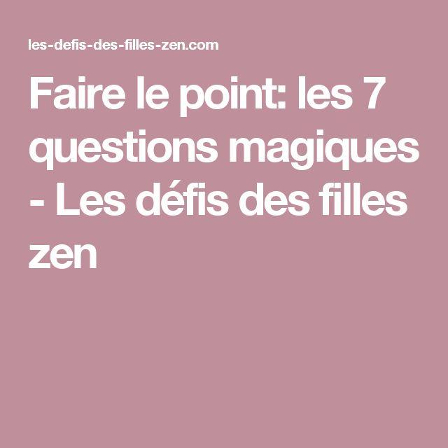 Faire le point: les 7 questions magiques - Les défis des filles zen