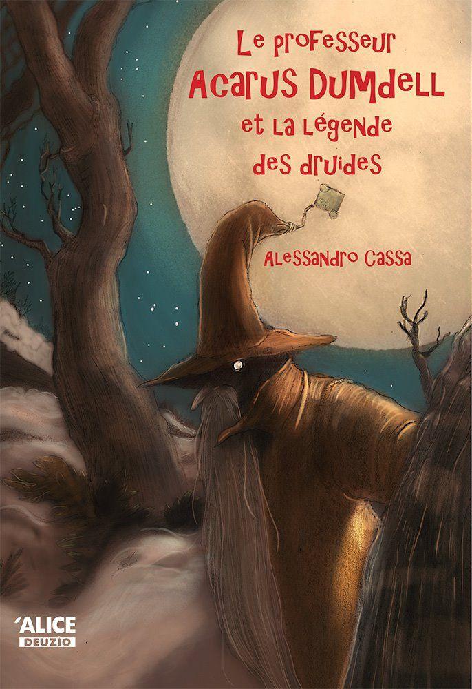 Le professeur Acarus Dumdell et la légende des druides, tome 3