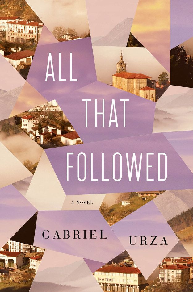 All That Followed by Gabriel Urza | 34 Of The Most Beautiful Book Covers Of 2015