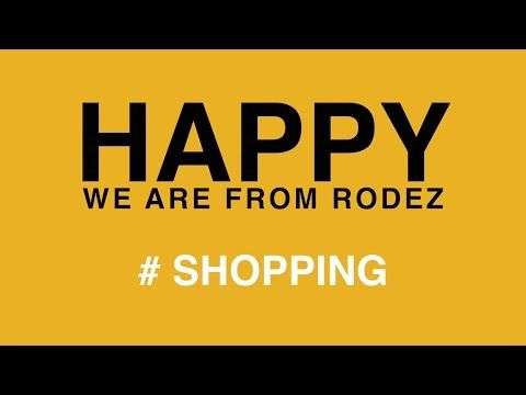 HAPPY we are from RODEZ #Shopping - YouTube