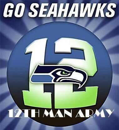 *Seahawks. Go Seahawks 12th Man Army