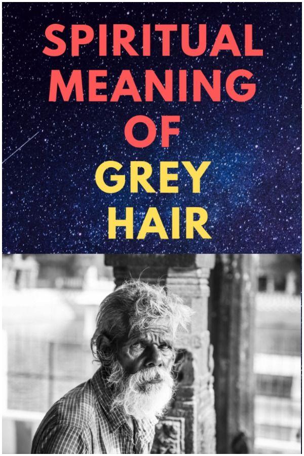 Grey Hair - Spiritual Meaning and Causes | Spirituality