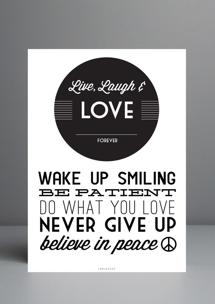 Live life to the fullest, laugh without cares, love like theres no tomorrow