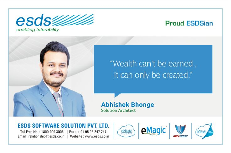 """""""Wealth can't be earned, it can only be created."""" - Abhishek Bhonge, Solution Architect #Proud #ESDSian #ThoughtLeader ESDS - Fully Managed Datacenter & #CloudSolutions Company"""
