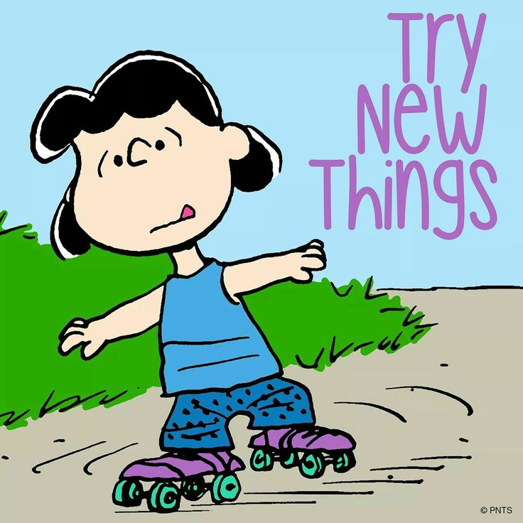 Try new things                                                       …