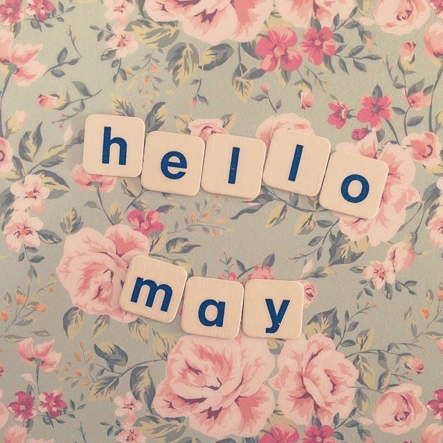 Hello May month may quotes hello may welcome may may images may image quotes