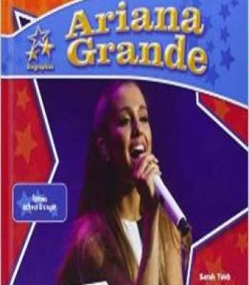 Ariana Grande:: Famous Actress & Singer (Big Buddy Biographies Set 12) By Sarah Tieck PDF