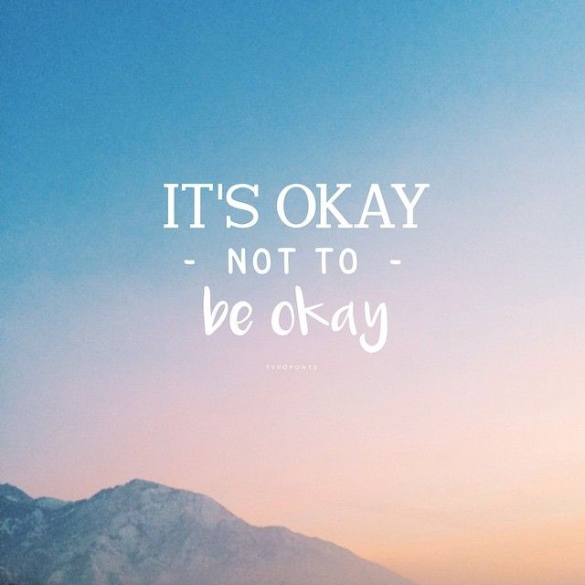 It's okay not to be okay #quotes #okay #wisdom #life #quote #ok quotesalarm.com