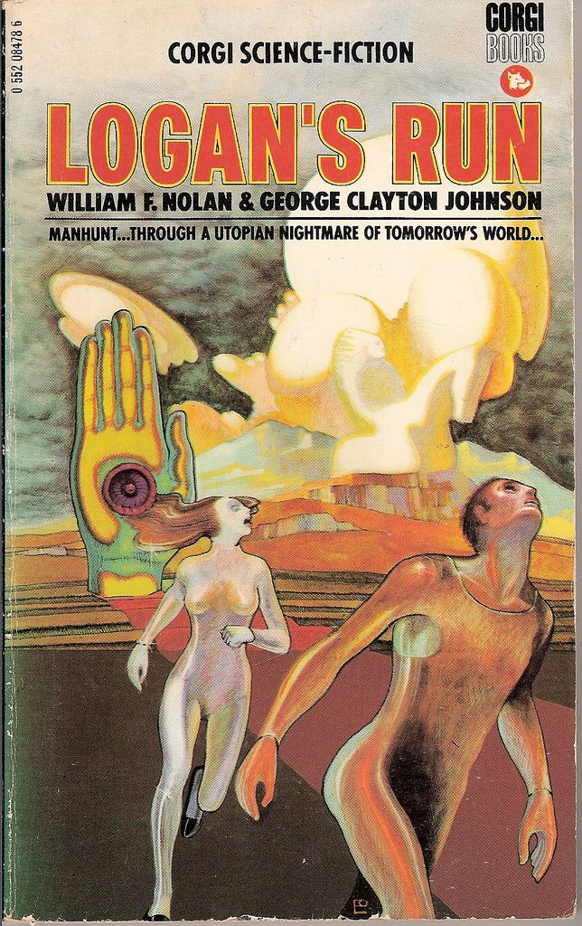 Logan's Run, book cover  .... Population Control You Can't Live With!