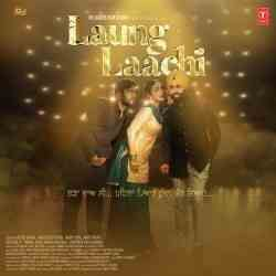 Laung Laachi 2018 Punjabi Movie Mp3 Songs Free Download Pagalworld