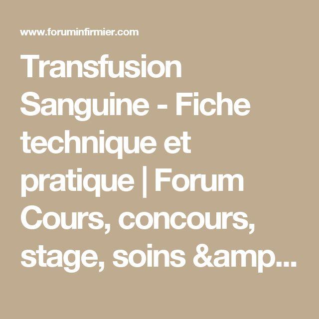 Transfusion Sanguine - Fiche technique et pratique | Forum Cours, concours, stage, soins & TFE infirmier, ifsi, ISPITS