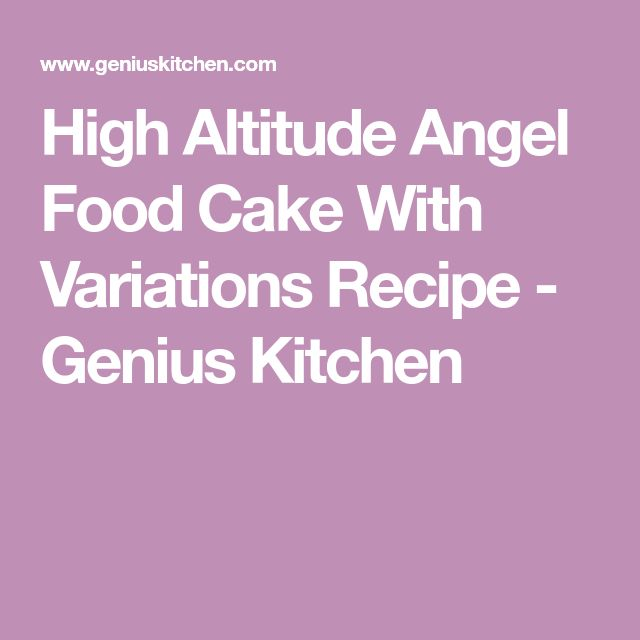 High Altitude Angel Food Cake With Variations Recipe - Genius Kitchen