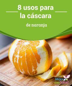 8 usos para la cáscara de naranja  Seguramente que para ti, al igual que muchos, es casi instintivo tirar la cáscara de naranja cuando exprimes su jugo o comes la pulpa.