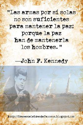 Frases Celebres de Famosos: John F. Kennedy - Frases Celebres De Famosos