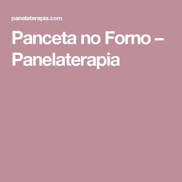 Panceta no Forno – Panelaterapia