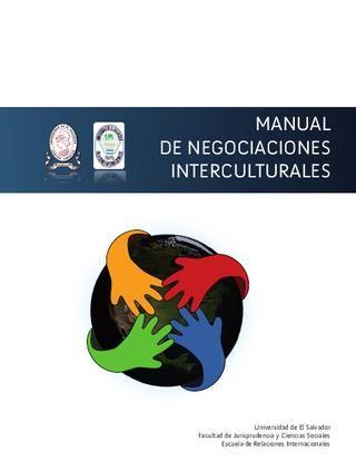 MANUAL DE NEGOCIACIONES INTERCULTURALES  MANUAL DE NEGOCIACIONES INTERCULTURALES redactado y compilado por estudiantes de la carrera de Relaciones Internacionales de La Universidad de El Salvador.