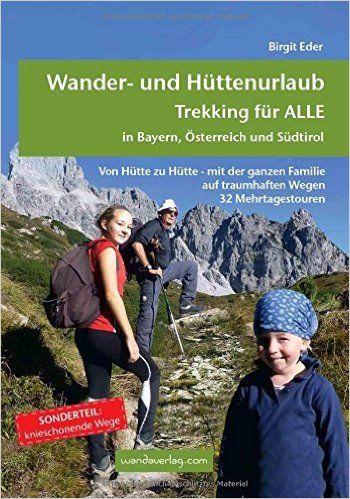 Trekking für Alle in Bayern, Österreich und Südtirol / Wander- und Hüttenurlaub