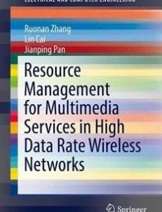 Resource Management for Multimedia Services in High Data Rate Wireless Networks free download by Ruonan Zhang Lin Cai Jianping Pan (auth.) ISBN: 9781493967179 with BooksBob. Fast and free eBooks download.  The post Resource Management for Multimedia Services in High Data Rate Wireless Networks Free Download appeared first on Booksbob.com.