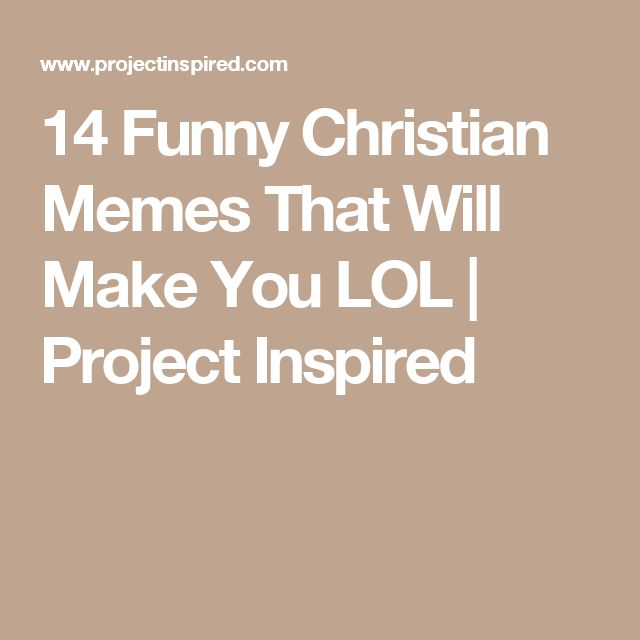 14 Funny Christian Memes That Will Make You LOL | Project Inspired
