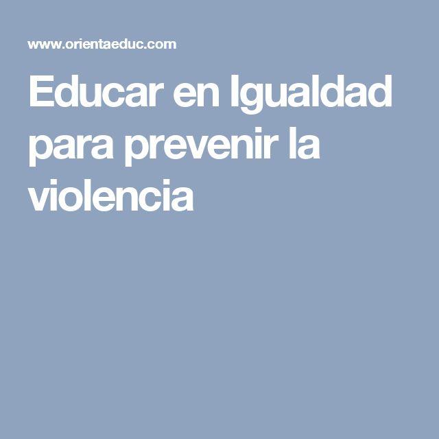 Educar en Igualdad para prevenir la violencia