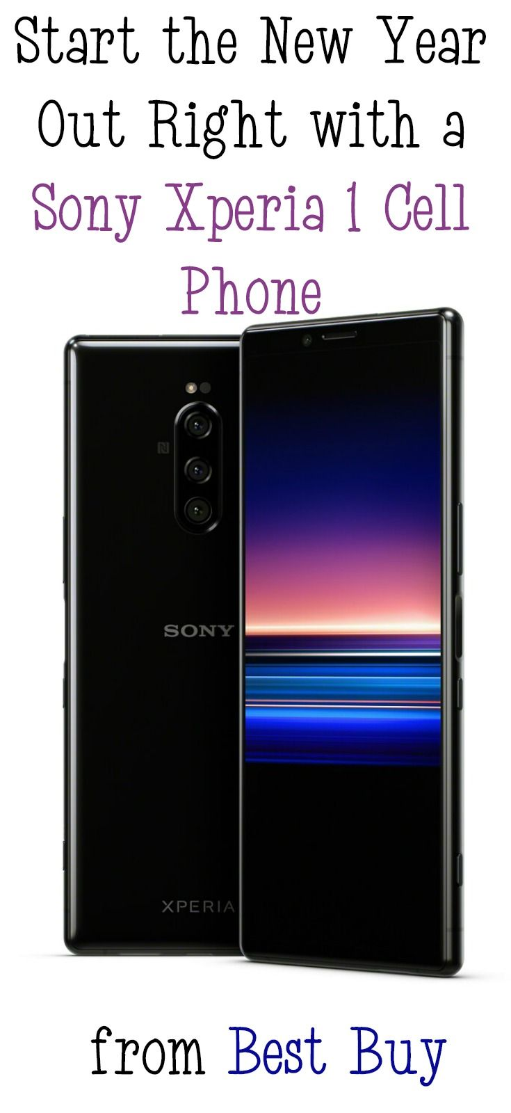 Start The New Year Out Right With A Sony Xperia 1 Cell Phone From Best Buy Sony Xperia Cool Things To Buy Cell