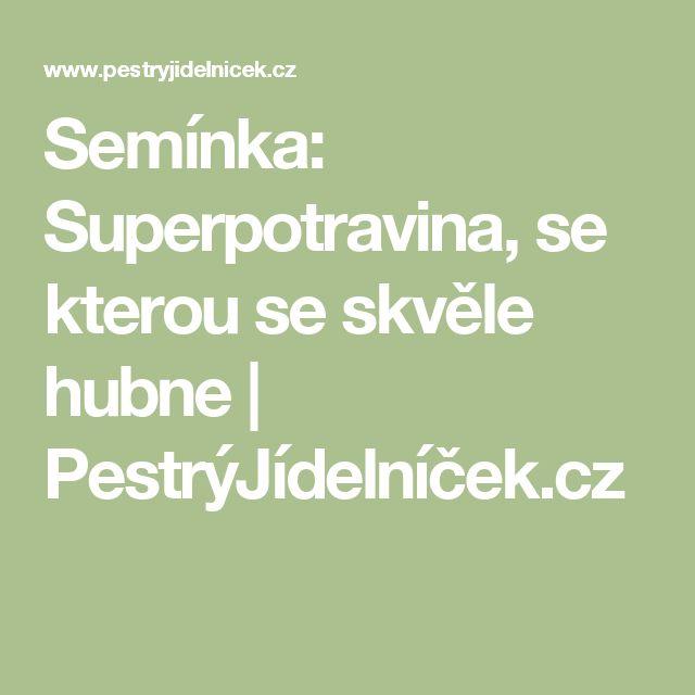 Semínka: Superpotravina, se kterou se skvěle hubne | PestrýJídelníček.cz