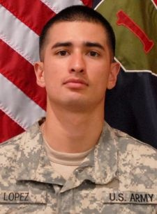 Army PFC. Jesús J. Lopez, 22, of San Bernadino, California. Died August 1, 2012, serving during Operation Enduring Freedom. Assigned to 1st Battalion, 28th Infantry Regiment, 4th Infantry Brigade Combat Team, 1st Infantry Division, Fort Riley, Kansas. Died in Paktika Province, Afghanistan, of wounds suffered when he encountered an enemy improvised explosive device.