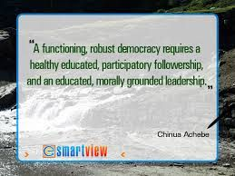 Chinua Achebe quote on democracy and knowledge