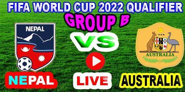 Australia Vs Nepal Live Football World Cup Qualifier 2022 Australia Vs Nepal World Cup Qualifiers World Cup Live Football Match