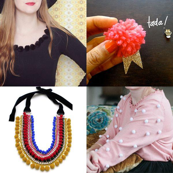 Dekorer klærne dine med pomponger eller pompong-bånd for en mer spennende look. Fargerike pompong-bånd kan også bli til et kult statementsmykke.