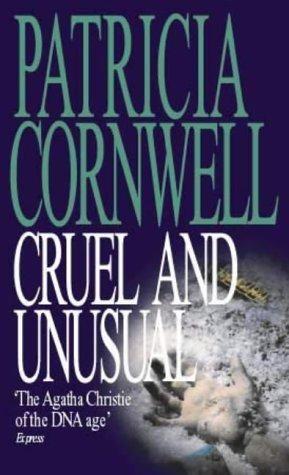 Patricia Cornwell - Cruel & Unusual