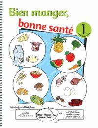 Bien manger, bonne santé 1 - Éditions de l'Envolée