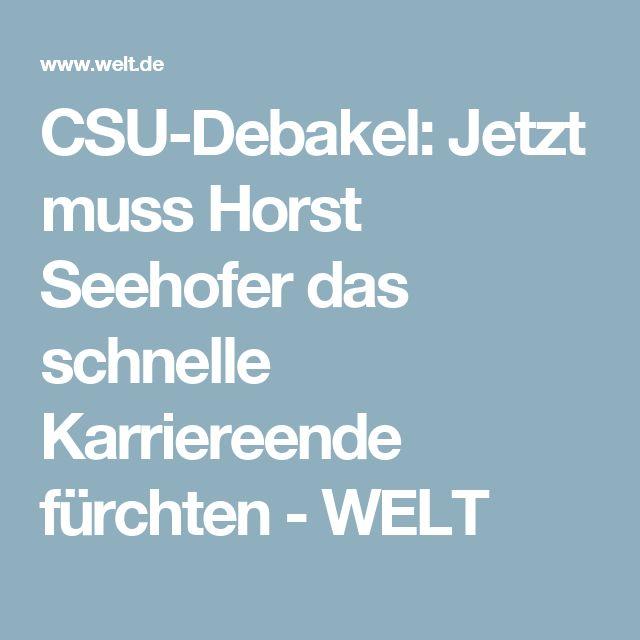 CSU-Debakel: Jetzt muss Horst Seehofer das schnelle Karriereende fürchten - WELT
