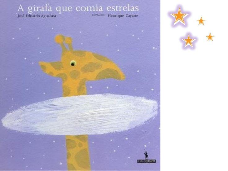 A girafa que comia estrelas José Eduardo Agualusa ILUSTRAÇÕES Henrique Cayatte…