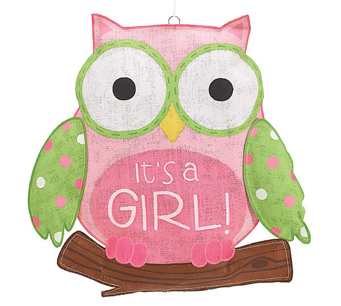 "Having a baby girl? Hang this burlap shaped owl with ""It's a GIRL!"" on your front door! #burtonandburton #baby #owl"