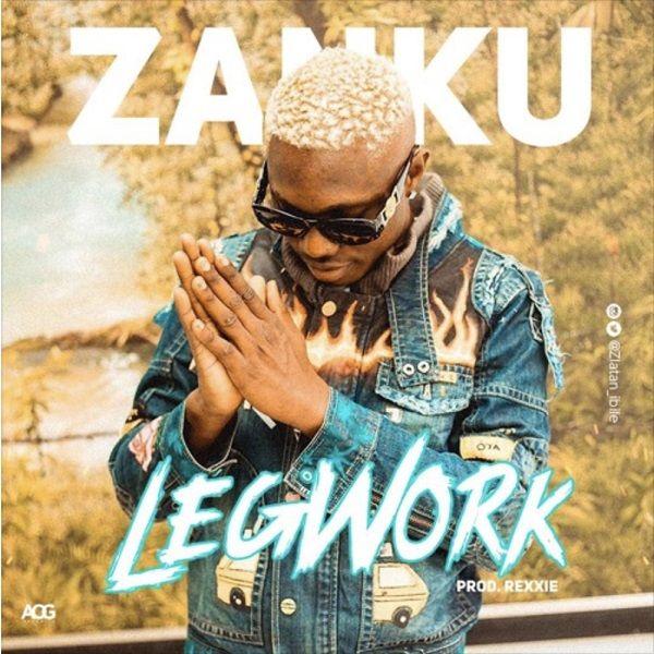 Zlatan Zanku Legwork Leg Work Free Music Video Music