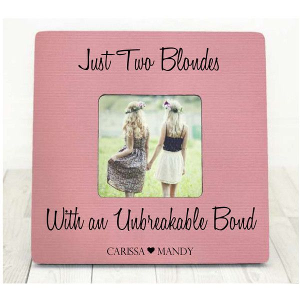 Two Blondes With a Bond Best Friend Bond Picture Frame Best Friends... (£16) ❤ liked on Polyvore featuring home, home decor, frames, home & living, home décor, picture frames & displays, white, heart frames, white home decor and personalized frames