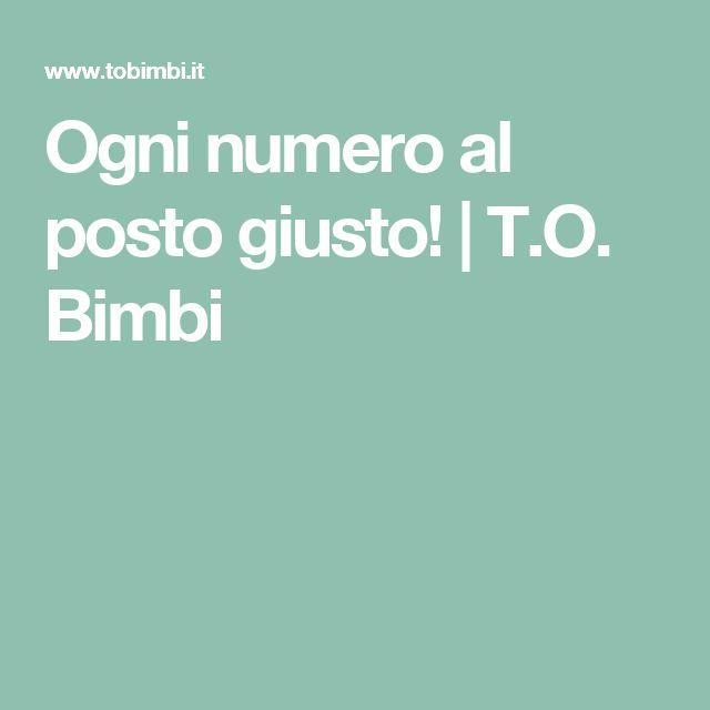 Ogni numero al posto giusto! | T.O. Bimbi