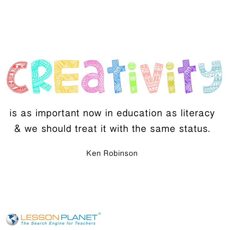 """Creativity is as important now in education as literacy and we should treat it with the same status."" ~ Ken Robinson #quote"