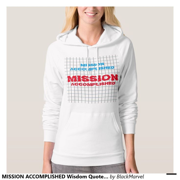 MISSION ACCOMPLISHED Wisdom Quote Text Words Pullover