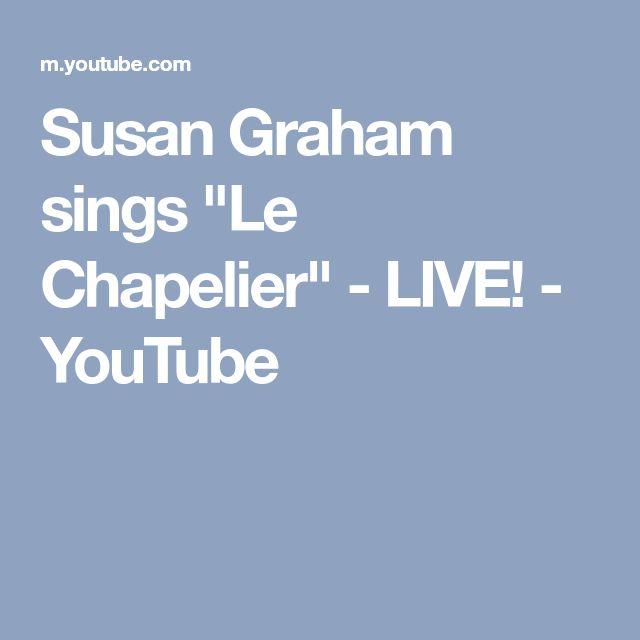 """Susan Graham sings """"Le Chapelier"""" - LIVE! - YouTube"""
