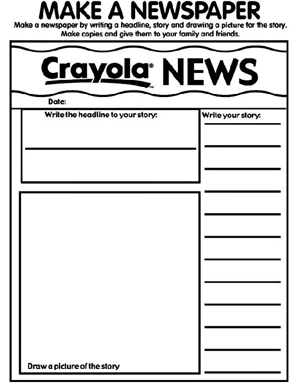 MAKE A NEWSPAPER - Use Crayola® crayons, colored pencils, or markers to design your own newspaper. You can write headlines, stories, and draw pictures to go along with the stories. Make copies, and give them to your family and friends so they can read up on all the latest news!
