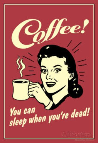 Coffee You Can Sleep When You Are Dead Funny Retro Poster P�sters na AllPosters.com.br