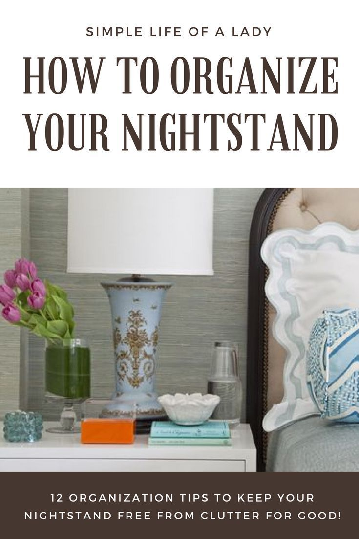Simple And Practical Tips To Organize Your Nightstand Keep It Free From Clutter For Good