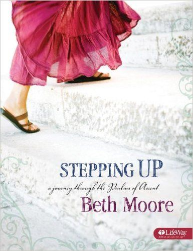 ***Stepping Up - Bible Study Book: A Journey Through the Psalms of Ascent: Beth Moore: 9781415857434: Amazon.com: Books