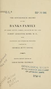 The genealogical records of the Banks family of Elbert County, Georgia : Banks, Elbert Augustine; Young, Georgia Butt; Franklin, Sarah Banks : Free Download & Streaming : Internet Archive