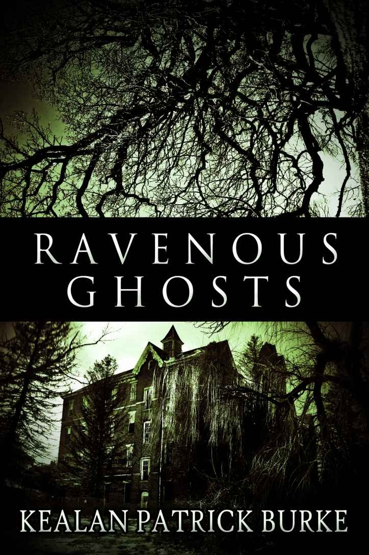 Ravenous Ghosts: Kealan Patrick Burke: Amazon.com: Kindle Store