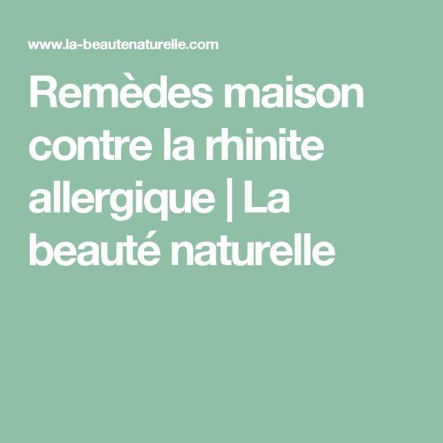 Remèdes maison contre la rhinite allergique         |          La beauté naturelle