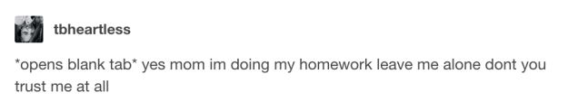 This flawless strategy:   27 Tumblr Posts That Perfectly Summarise Your Relationship With...